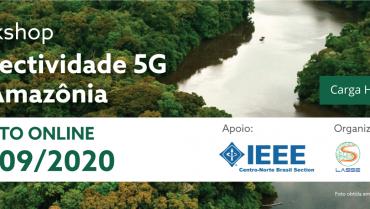 """Inicia hoje, 25/09, o Workshop """"Conectividade 5G na Amazônia"""""""